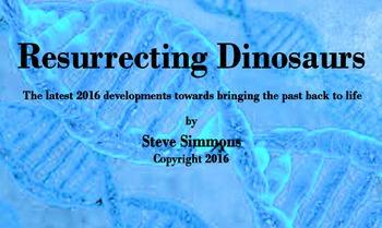 Resurrecting Dinosaurs