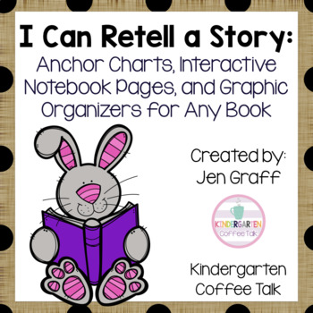 Retell a Story: Anchor Charts and Graphic Organizers for Any Book