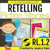 Story Retell 1st Grade RL.1.2- Retelling Unit with Digital