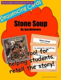 Retell and Sequencing Cards: Stone Soup- Grades 1 or 2
