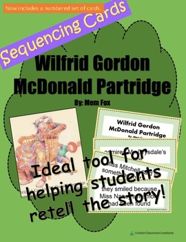 Retell and Sequencing Cards: Wilfrid Gordon McDonald Partridge - Grades 1 or 2