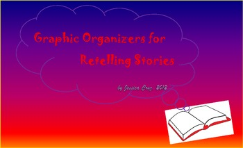 Retelling Graphic Organizers for Favorite Stories