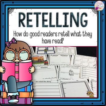 Retelling Packet (How do good readers retell a story?)