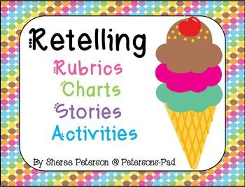 Retelling {Rubric, Charts, Stories, Activities}