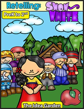 Retelling - Snow White and the Seven Dwarfs (Pre-K to Second)