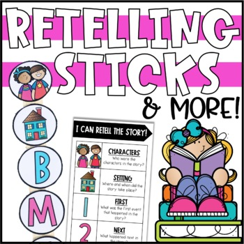 Retelling Sticks, Bookmarks, & Graphic Organizers