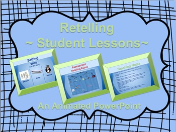 Retelling: Lessons and Activities: Oral and Writing Activites