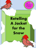 Retelling A JACKET FOR THE SNOW