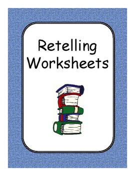 Retelling Worksheets