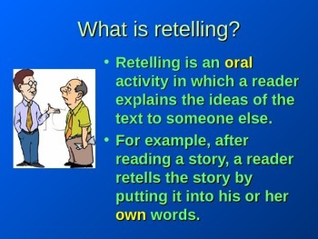 Retelling and Summarizing