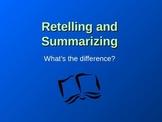 Retelling and Summarizing
