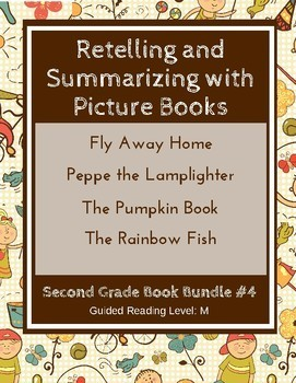 Retelling and Summarizing with Picture Books (Second Grade Book Bundle #4) CCSS