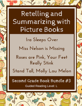 Retelling and Summarizing  with Picture Books (Second Grade Book Bundle #3) CCSS