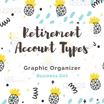 Retirement Account Types Graphic Organizer