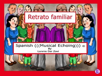 Retrato familiar -Spanish Musical Echoing Slide Show for Comprehensible Input