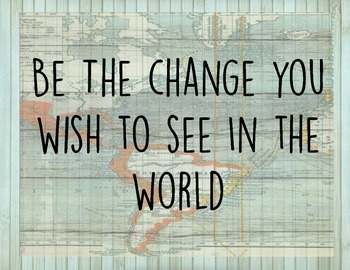Retro Chic Be the Change You Wish to see in the World Quote