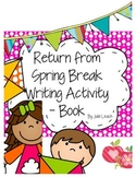 Return from Spring Break Writing Activity Book