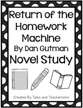 Return of the Homework Machine by Dan Gutman Novel Study
