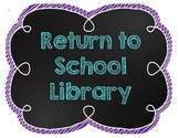 Return to School Library Sign - Chalkboard Theme
