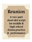Reunion Drama Theater Two Part Skit Script Middle High School Comedy