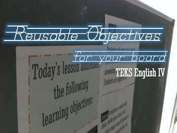 Reusable Objectives for your Board TEKS English IV