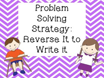 Reverse It to Write It Word Problem Solving Strategy