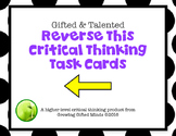 Reverse This! Critical Thinking Task Cards