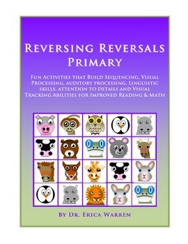 Reversing Reversals Primary: Orton Gillingham, Dyslexia & Tracking