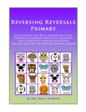 Reversing Reversals Primary: Orton Gillingham, Dyslexia &