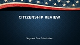 Review: Citizenship, Forms and Systems of Government, and