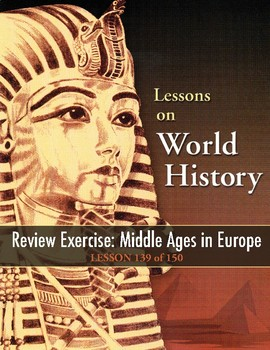 Review Exercise: Middle Ages in Europe, WORLD HISTORY LESSON 139 of 150
