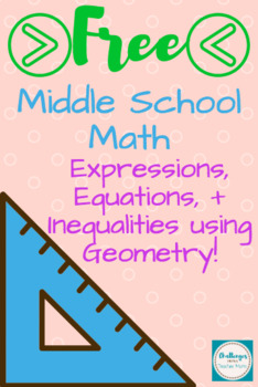 Expressions, Equations, + Inequalities using Geometry