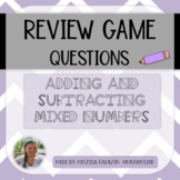 Review Game Questions - Adding and Subtracting Mixed Numbers
