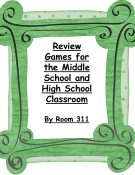 Review Games for the Middle School and High School Classroom