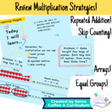 Review: Multiplication Strategies - Equal Groups, Arrays,