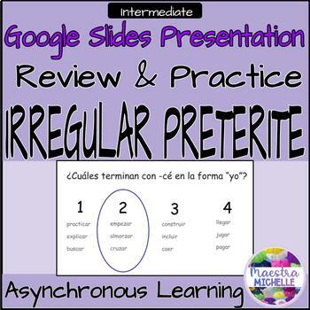 Review & Practice Preterite verbs with spelling changes, preterito irregular