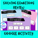 Review Solving Equations Activity--Google Slide Activity
