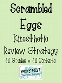 Scrambled Eggs - Kinesthetic Review Strategy