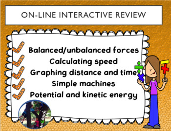 Review forces, speed, graphs, inclined plane, PE and KE - online interactive