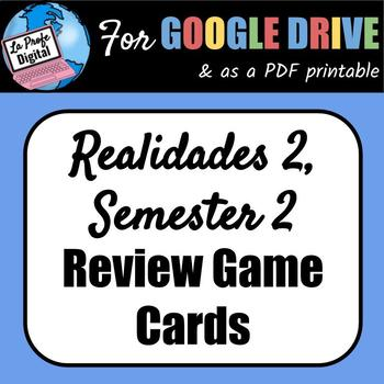 Review game cards / Realidades 2, Semester 2 (Chapters 4A - 7B)