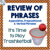 Appositive, Prepositional & Verbal Phrases Review Trashketball Game