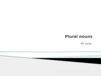 Review of Plural Nouns (adding -s, -es)