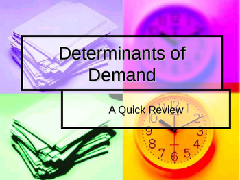 Reviewing the Determinants of Demand