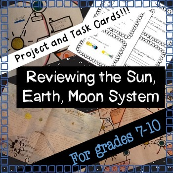 Reviewing the Sun, Earth, Moon System: Project, Task Cards, and more!