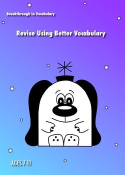 Revise Using Better Vocabulary (Breakthrough In Vocabulary Work Pack) 7-11