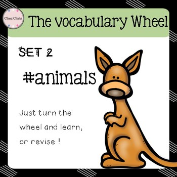 Revise Vocabulary: Turn the wheel ! SET 2: animals