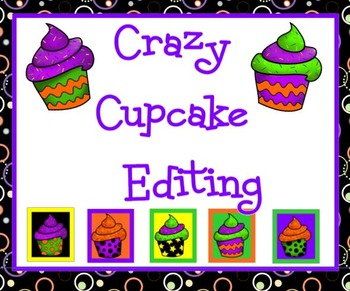 Revise and Edit Crazy Cupcakes