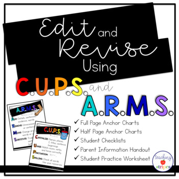 Revise and Edit Writing with CUPS and ARMS: Anchor Charts and Handouts