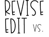 Revise vs. Edit