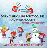Revised Winter Edition: Daily Curriculum for Toddlers and Preschoolers